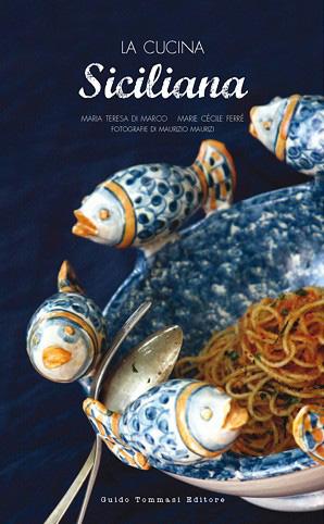 La cucina siciliana tanti classici da leggere guardare e for Cucina siciliana