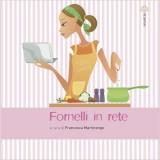 Foodblogger, strappati le vesti: non sei tra i 50 top Fornelli in rete