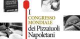 Napoli. Cos'è e come si partecipa al Primo Congresso Mondiale dei Pizzaiuoli Napoletani